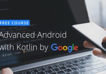 Google ra mắt khóa học miễn phí trên Android nâng cao với Kotlin trên Udacity