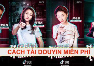 Douyin là gì? Hướng dẫn cài đặt và tải video Tiktok Trung Quốc mới nhất
